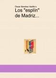 """Los """"esplín"""" de Madriz"""