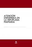 ATENCIÓN ENFERMERA EN LA HIPOPLASIA MAMARIA