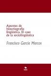 Apuntes de historiografía lingüística. El caso de la sociolingüística