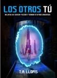 LOS OTROS TÚ: Relatos de ciencia-ficción y terror en otros universos.