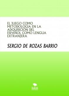 EL JUEGO COMO METODOLOGÍA EN LA ADQUISICIÓN DEL ESPAÑOL COMO LENGUA EXTRANJERA
