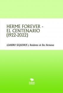 HERME FOREVER - EL CENTENARIO (1922-2022)