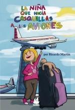 Libro La niña que hacía cosquillas a los aviones, autor EditorialconValores