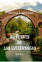 Libro EL PUENTE DE LAS LUCIÉRNAGAS, autor recuero1