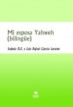 Mi esposa Yahweh (bilingüe)