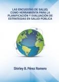 LAS ENCUESTAS DE SALUD, COMO HERRAMIENTA PARA LA PLANIFICACIÓN Y EVALUACIÓN DE ESTRATEGIAS EN SALUD PÚBLICA