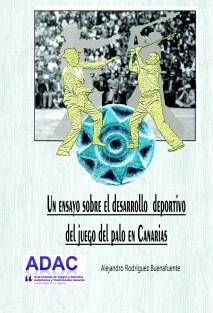 Un ensayo sobre el desarrollo deportivo del juego del palo en Canarias.