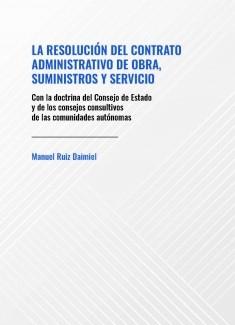 La resolución del contrato administrativo de obra, suministros y servicio
