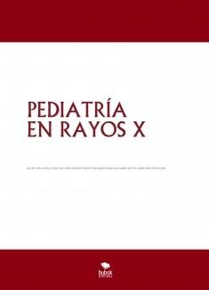 PEDIATRÍA EN RAYOS X