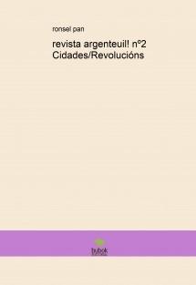 revista argenteuil! nº2 Cidades/Revolucións