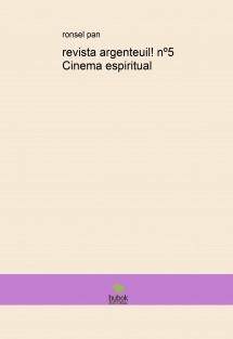 revista argenteuil! nº5 Cinema espiritual