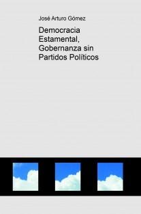 Democracia Estamental, Gobernanza sin Partidos Políticos