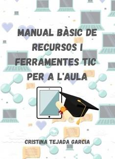 Manual bàsic de recursos i ferramentes TIC per a l'aula.