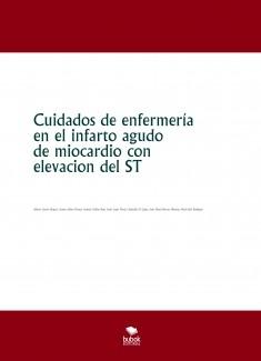 Cuidados de enfermería en el infarto agudo de miocardio con elevacion del ST