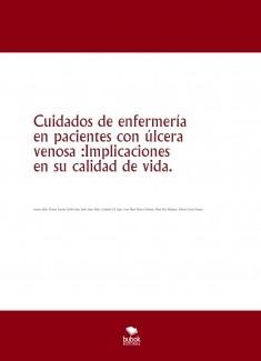 Cuidados de enfermería en pacientes con úlcera venosa :Implicaciones en su calidad de vida.