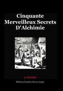 Cinquante Merveilleux Secrets D'Alchimie
