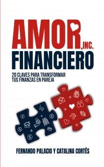 Amor financiero: 20 claves para transformar tus finanzas en pareja
