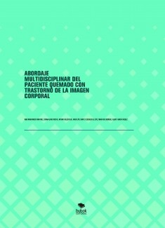 ABORDAJE MULTIDISCIPLINAR DEL PACIENTE QUEMADO CON TRASTORNO DE LA IMAGEN CORPORAL