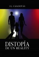 Libro DISTOPÍA DE UN REALITY, autor Jose Luis Casanovas Olmos