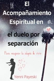 El Acompañamiento Espiritual en el duelo por separación