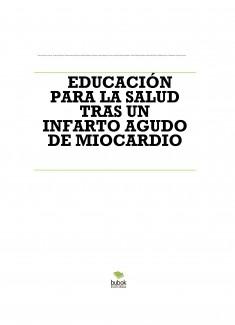 EDUCACIÓN PARA LA SALUD TRAS UN INFARTO AGUDO DE MIOCARDIO