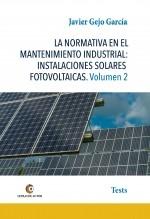 Libro LA NORMATIVA EN EL MANTENIMIENTO INDUSTRIAL: INSTALACIONES SOLARES FOTOVOLTAICAS. Volumen 2, autor Javier Gejo García
