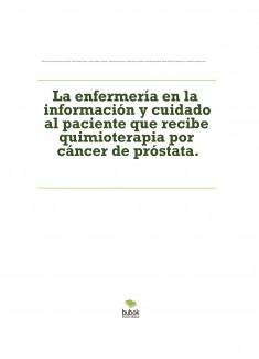 La enfermería en la información y cuidado al paciente que recibe quimioterapia por cáncer de próstata.