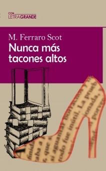 NUNCA MÁS TACONES ALTOS