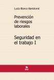 Prevención de riesgos laborales. Seguridad en el trabajo I. 4ª edición