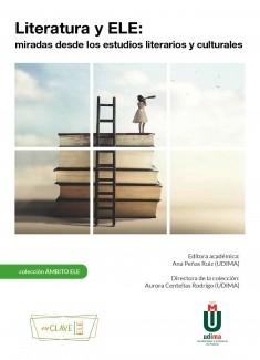 Literatura y ELE: miradas desde los estudios literarios y culturales