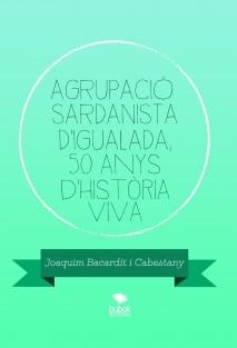 AGRUPACIÓ SARDANISTA D'IGUALADA, 50 anys d'història viva