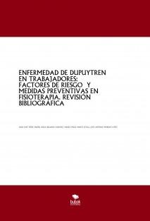 ENFERMEDAD DE DUPUYTREN EN TRABAJADORES: FACTORES DE RIESGO Y MEDIDAS PREVENTIVAS EN FISIOTERAPIA. REVISIÓN BIBLIOGRÁFICA
