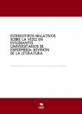 ESTEREOTIPOS NEGATIVOS SOBRE LA VEJEZ EN ESTUDIANTES UNIVERSITARIOS DE ENFERMERÍA: REVISIÓN DE LA LITERATURA