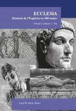 Libro Ecclesia. Història de l'Església en 100 temes. Volum I (temes 1-70), autor José María Martí Bonet