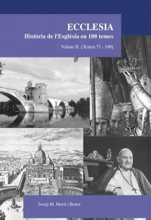 Ecclesia. Història de l'Església en 100 temes. Volum II (temes 71-100)