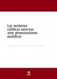 Las versiones cefálicas externas ante presentaciones podálicas