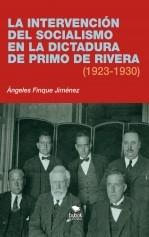 Libro La intervención del socialismo en la dictadura de Primo de Rivera (1923-1930), autor ANGELESFINQUE