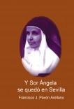 Y Sor Ángela se quedó en Sevilla