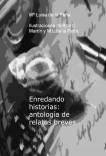 Enredando historias: antología de relatos breves
