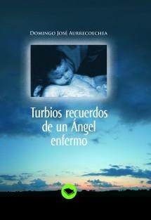 TURBIOS RECUERDOS DE UN ANGEL ENFERMO