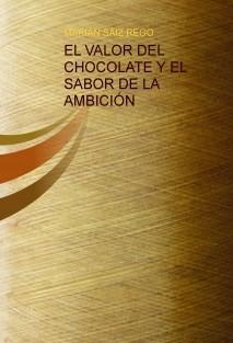 EL VALOR DEL CHOCOLATE Y EL SABOR DE LA AMBICIÓN