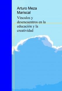 Vínculos y desencuentros en la educación y la creatividad