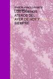 LOS CAMINOS ATEROS DEL AYER DE HOY Y SIEMPRE