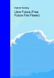 Libre Futura Free Future Fire Flower