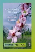 c350fb106f4b4 A DIOS POR LA BELLEZA    Glosas para el siglo XXI