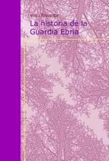 La historia de la Guardia Ebria