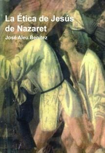 La Ética de Jesús de Nazaret