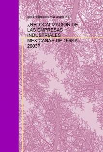 ¿RELOCALIZACION DE LAS EMPRESAS INDUSTRIALES MEXICANAS DE 1998 A 2003?
