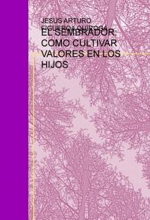 EL SEMBRADOR: COMO CULTIVAR VALORES EN LOS HIJOS