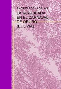 LA TARQUEADA EN EL CARNAVAL DE ORURO (BOLIVIA)